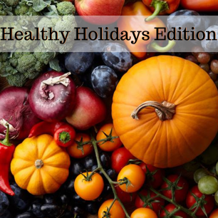 Healthy Holidays Edition